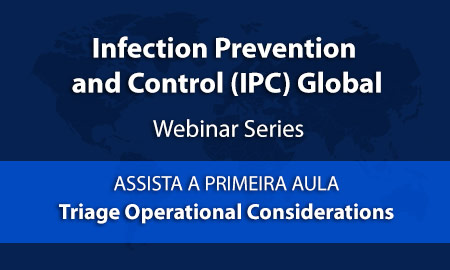 Assista a primeira aula do Global IPC Lerning Webinar Series - Triage Operational Considerations